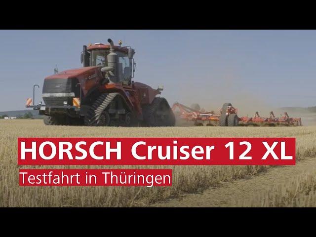 Auf Testfahrt mit dem HORSCH Cruiser 12 XL
