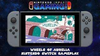 Wheels Of Aurelia | Nintendo Switch Gameplay