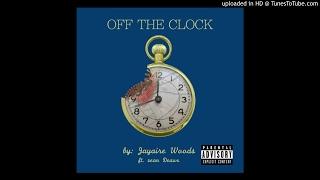 Jayaire Woods - Off The Clock