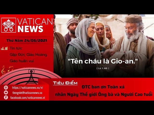 Radio thứ Năm 24/06/2021 - Vatican News Tiếng Việt