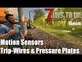 7 Days to Die - Motion Sensors, Trip Wires & Pressure Plates (Alpha 16)
