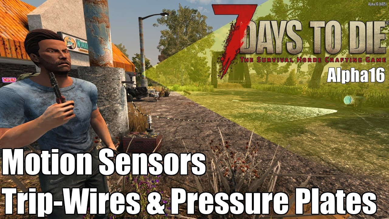 7 Days To Die Motion Sensors Trip Wires Pressure Plates Alpha Light Wiring 16