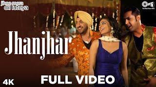 Jhanjhar Full Video - Jihne Mera Dil Luteya | Neeru Bajwa, Diljit Dosanjh, Gippy Grewal | Punjabi