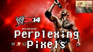 Perplexing Pixels: WWE 2K14 (Xbox 360) (review/commentary) Ep40