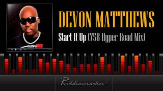 Devon Matthews - Start It Up (758 Hyper Road Mix) [Soca 2013]