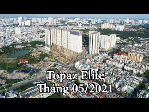 Tiến Độ Dự Án Topaz Elite tháng 05/2021