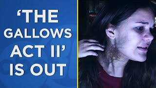 Horror film 'The Gallows Act II' - sequel to 'The Gallows' - is out