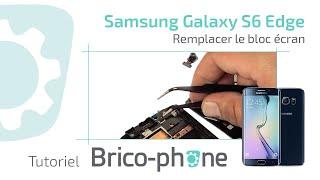 Tuto Galaxy S6 Edge : Changer le bloc écran démontage + remontage