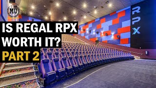 Is Regal RPX worth it - Part 2