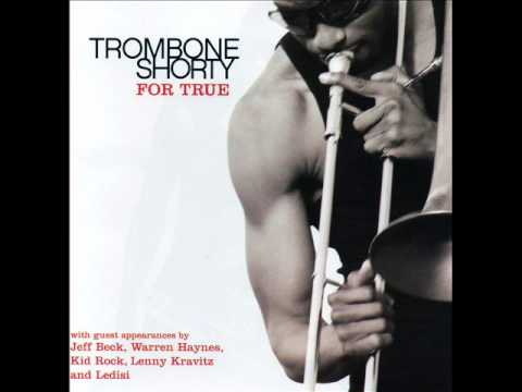 TROMBONE SHORTY - The Craziest Things 1