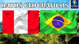 PERÚ vs BRASIL (duelo geográfico)