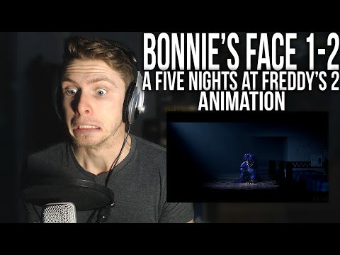 Vapor Reacts #2   Bonnie's Face 1-2 (*NEW* Five Nights at Freddy's 2 Animation)