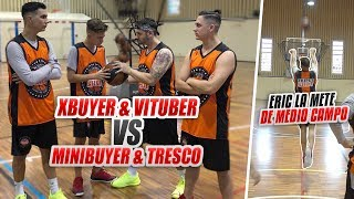 XBUYER & VITUBER vs MINIBUYER & TRESCO BALL