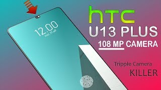 HTC U13 PLUS Introduction concept  - Price specs and release date- Full Review.