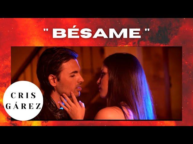 BÉSAME - (Video Oficial) - CRIS GÁREZ