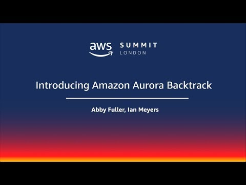 AWS Summit - London | twitch.tv/aws | Introducing Amazon Aurora Backtrack