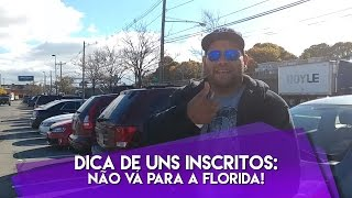 Dica de uns inscritos: Não vá para a Florida!