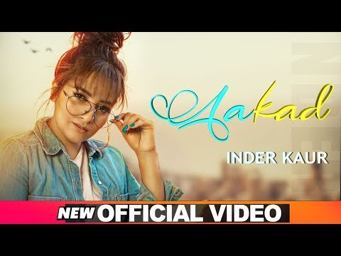 Aakad (Official Video) | Inder Kaur ft. Hardev Bajwa | Kaater | Latest Punjabi Songs 2020