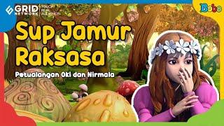 Dongeng Anak - Sup Jamur Raksasa - Petualangan Oki Nirmala - Fairy Tales