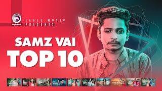 Samz Vai | Top 10 | Ghum Valobashi, Ki Maya Lagaili, Tore Vule Jawar Lagi | Samz Vai New Song 2019