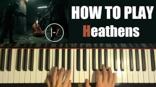 HOW TO PLAY - twenty one pilots - Heathens (from Suicide Squad) (Piano Tutorial)