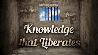 Knowledge that Liberates
