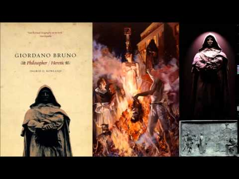 Giordano Bruno - Philosopher / Heretic