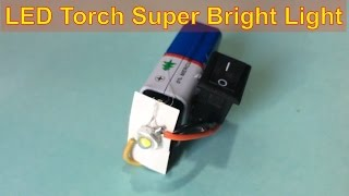 LED Flashlight Torch | DIY LED Torch  | How to make Super bright LED light |Homemade LED Flash light