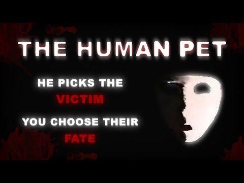 The Human Pet: YouTube's Oldest Dark Interactive Webseries