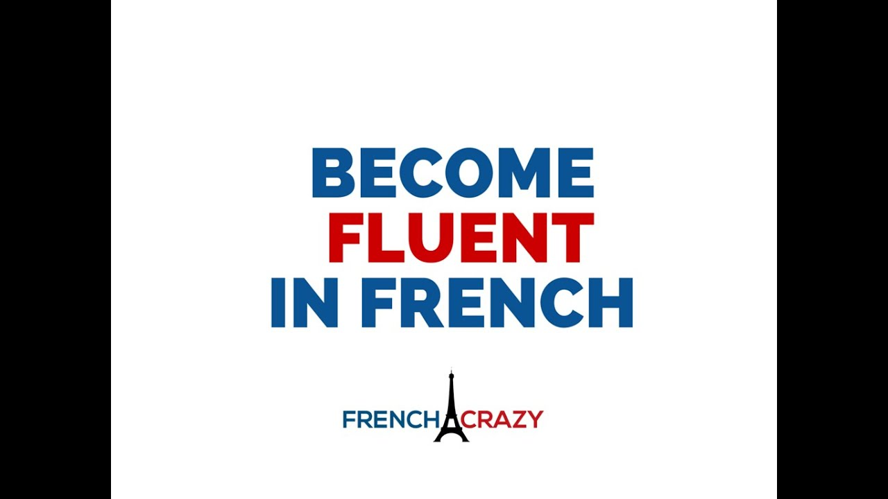How Long to be Fluent in French? - FrenchCrazy