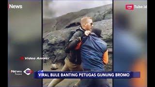VIRAL! Dilarang ke Kawah, Bule Banting Petugas Gunung Bromo - iNews Sore 23/03