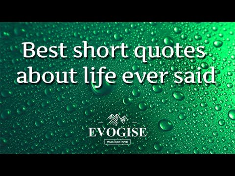 Best Short Quotes About Life Ever Said Youtube