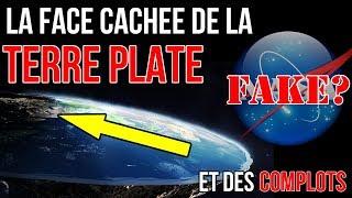 LA FACE CACHEE DE LA TERRE PLATE ET DES COMPLOTS