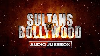Sultans Of Bollywood | Audio Jukebox