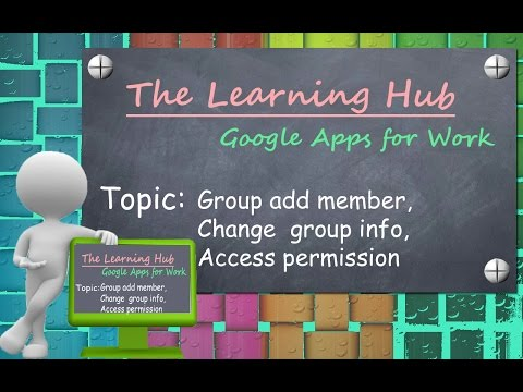 Group Add Member, Change Group Info, Access Permission HD   Google Apps For Work