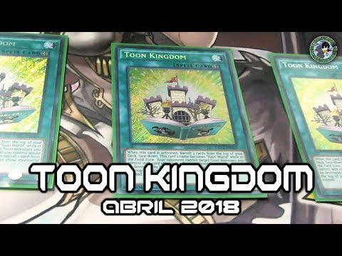 Toon Kingdom: Deck Profile & Tips  (Abril 2018)