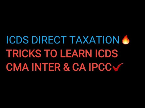 ICDS(DIRECT TAXATION) Tricks To Learn For Ipcc And Cma Inter