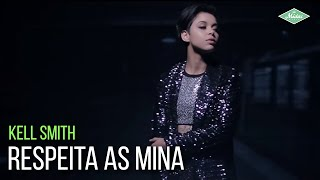 Baixar Kell Smith - Respeita As Mina (videoclipe oficial)