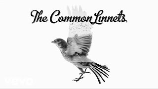 The Common Linnets - Broken But Home (audio only)