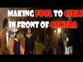 """Making FOOL to GIRLS in front of CAMERA "" PRANK | Pranks In India"