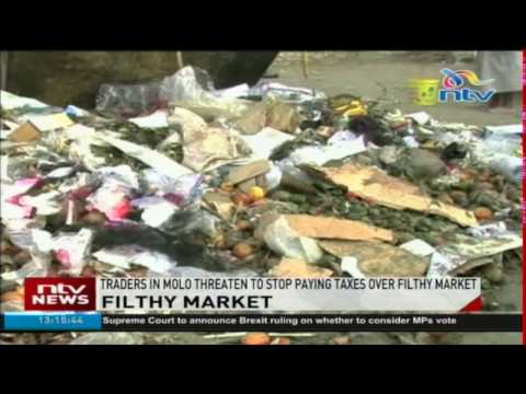 Traders in Molo threaten to stop paying taxes over filthy market