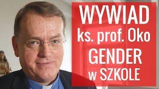 """MOCNE! ks. prof. Oko: """"Program genderowy w szkołach jest działaniem przestępczym!"""""""