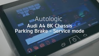 Audi A4 8K Chassis Parking Brake - Service mode