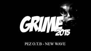 | Grime Beat 2015 | PEZ O.T.B - New Wave |