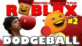 annoying orange plays roblox dodgeball 2