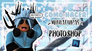 COMO HACER MINIATURAS EN PHOTOSHOP | Toxic Blue |