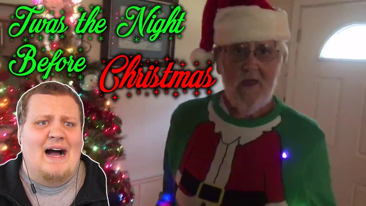 angry grandpa twas the night before christmas reaction - Grandpa For Christmas
