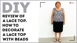 DIY: Review of a lace top. How to decorate a lace top with beads.