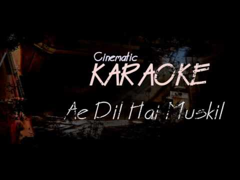 Ae Dil Hai Mushkil Karaoke | Cinematic Version thumbnail
