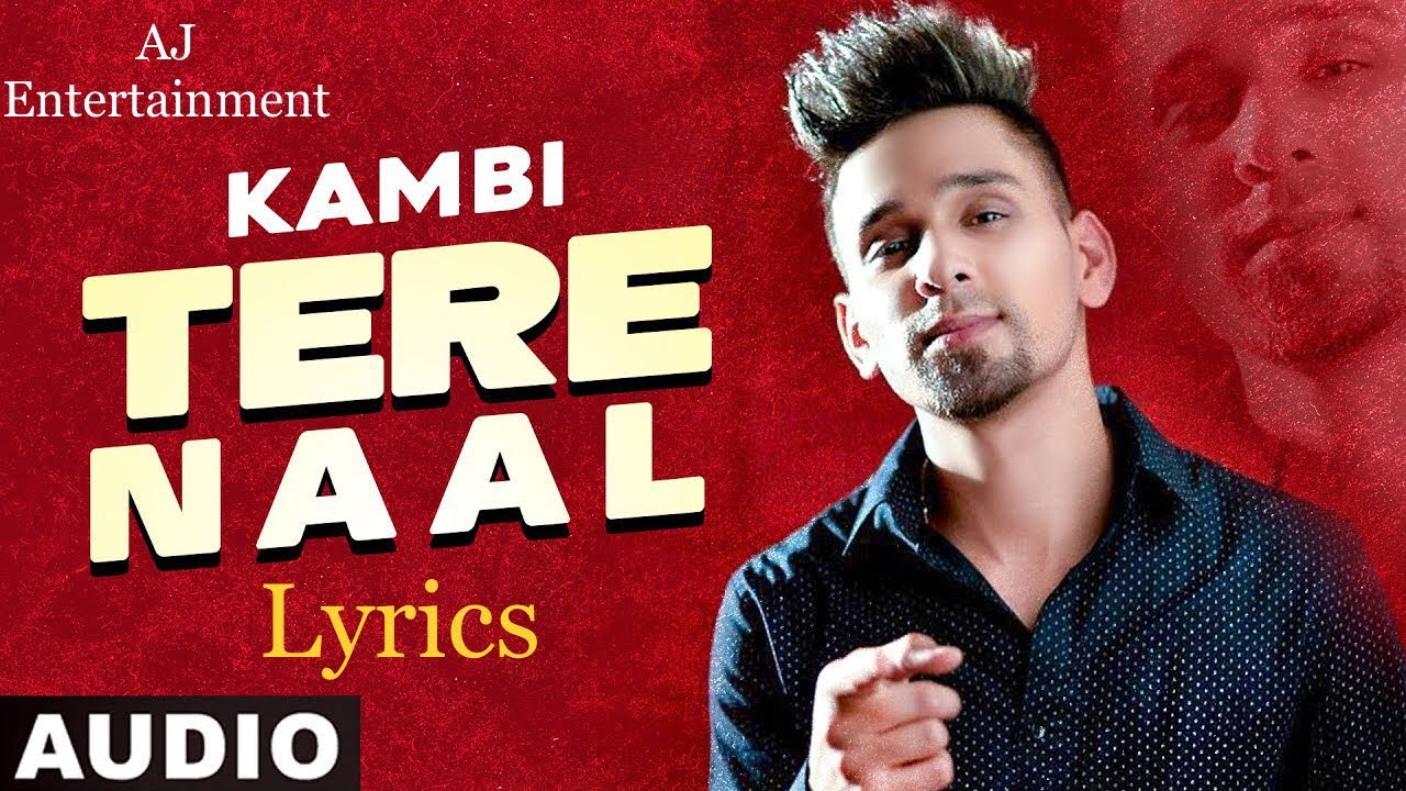 tere naal song lyrics kambi latest punjabi song